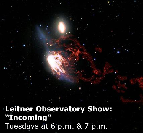 """Leitner Observatory Show: """"Incoming"""""""