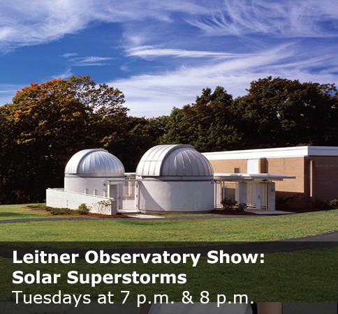 """Leitner Observatory Show: """"Solar Superstorms"""""""